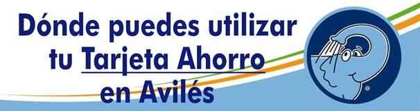 Donde puedes utilizar tu Tarjeta Ahorro Elefante Azul en Avilés